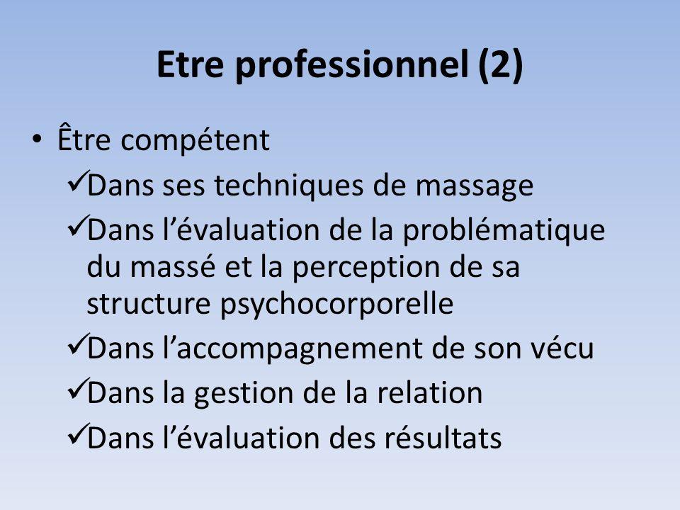 Etre professionnel (2) Être compétent Dans ses techniques de massage