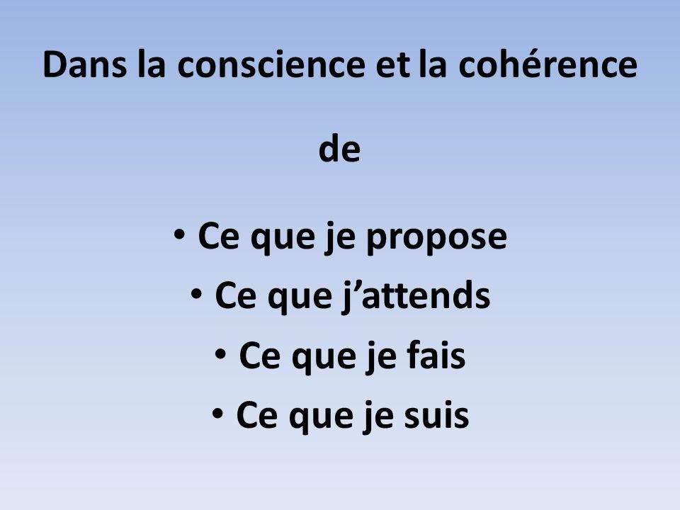 Dans la conscience et la cohérence