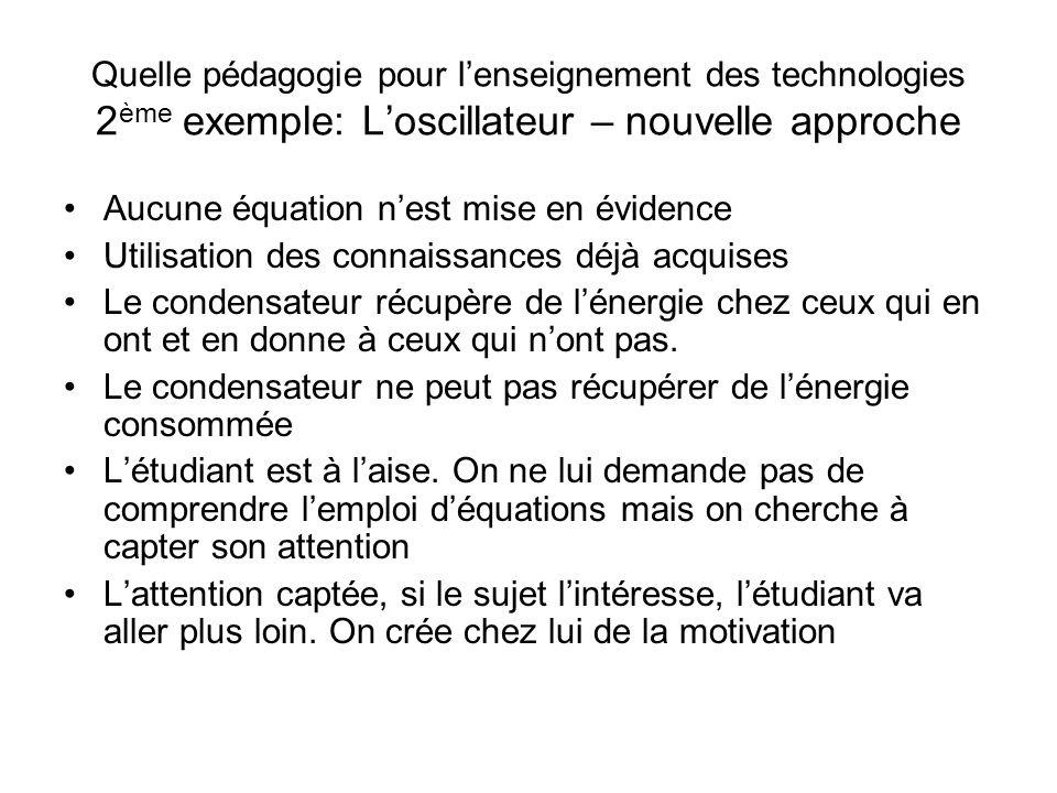 Quelle pédagogie pour l'enseignement des technologies 2ème exemple: L'oscillateur – nouvelle approche