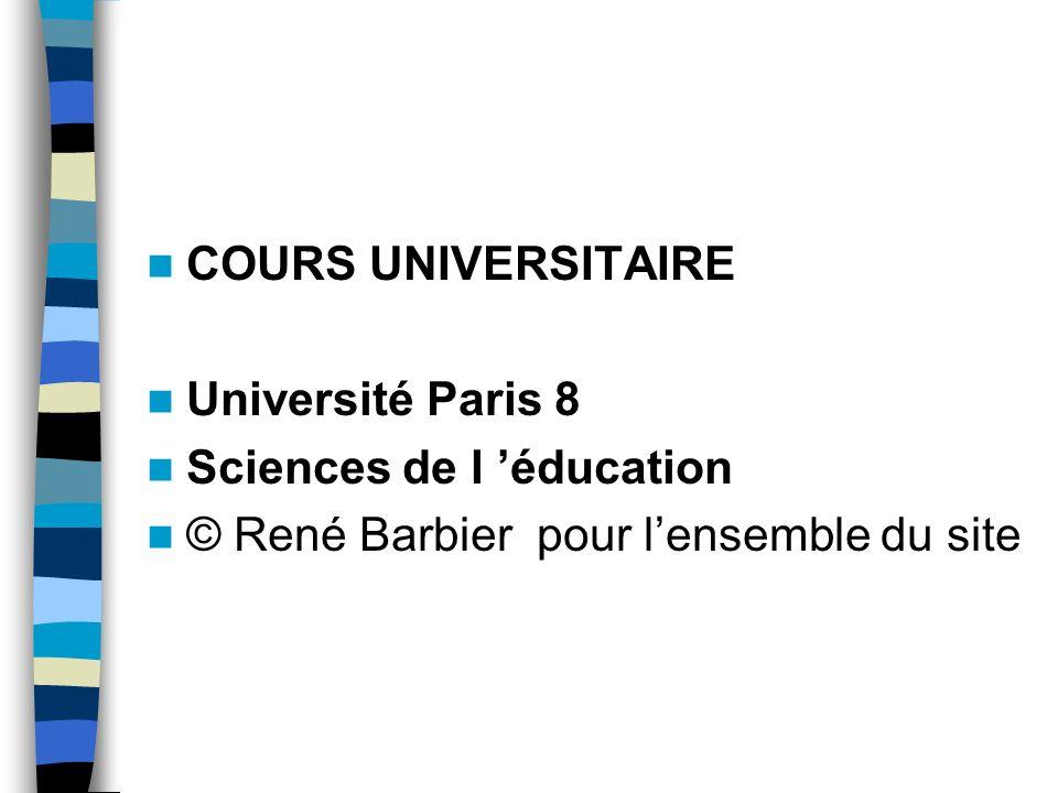 COURS UNIVERSITAIRE Université Paris 8. Sciences de l 'éducation.
