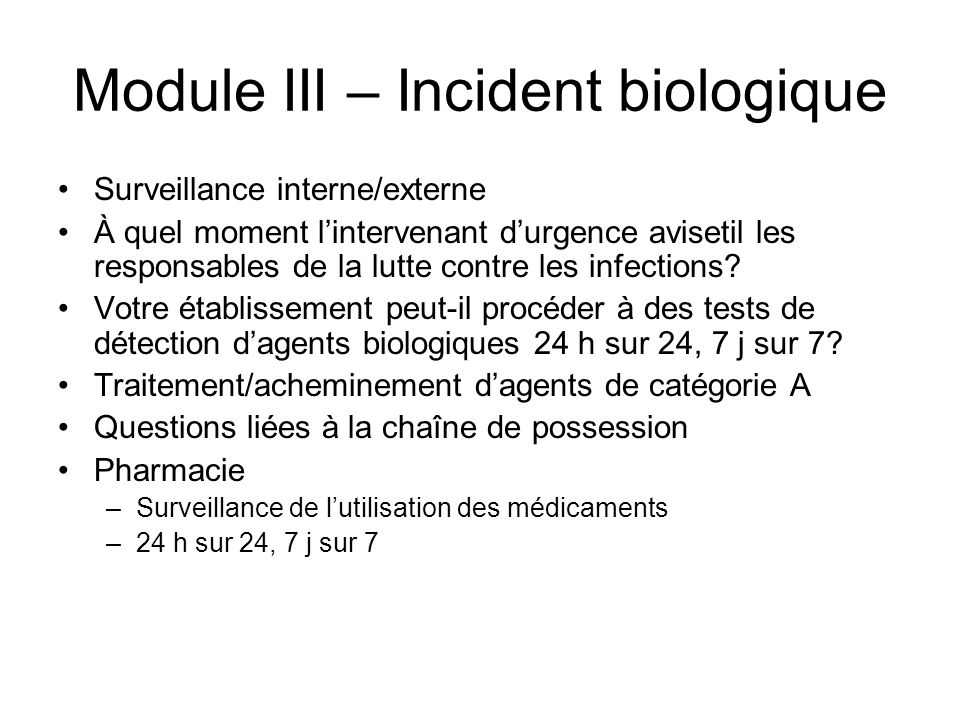 Module III – Incident biologique