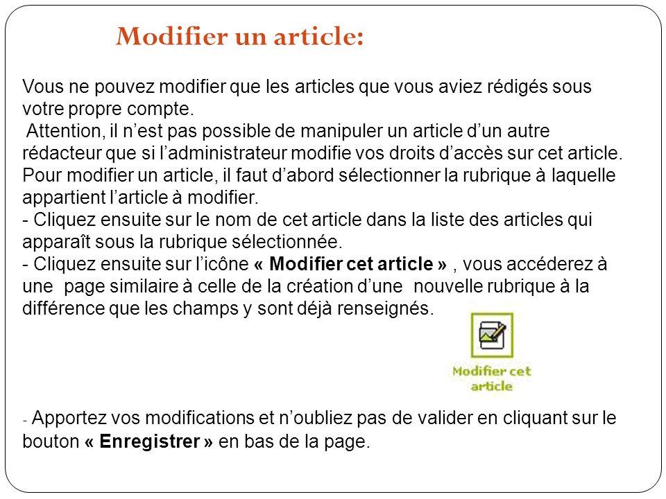 Modifier un article: Vous ne pouvez modifier que les articles que vous aviez rédigés sous votre propre compte.
