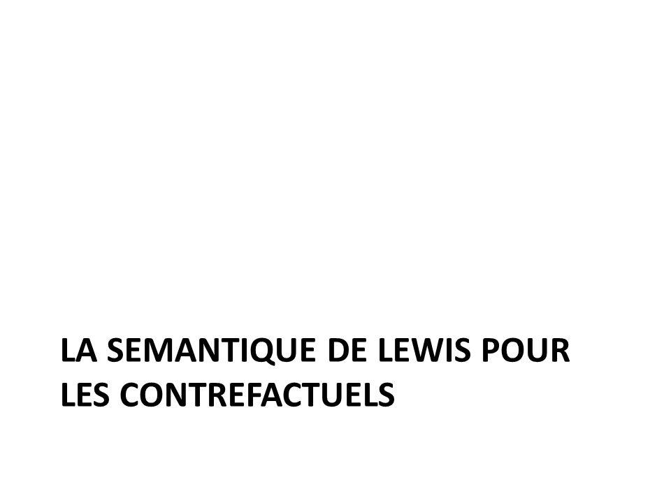 La semantique de lewis pour les contrefactuels