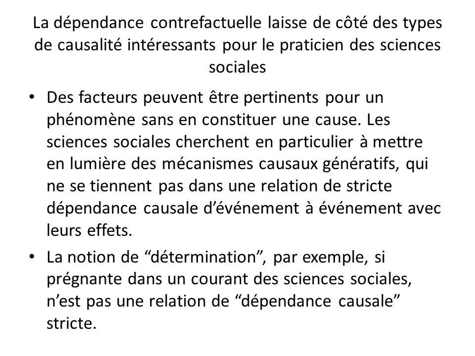 La dépendance contrefactuelle laisse de côté des types de causalité intéressants pour le praticien des sciences sociales