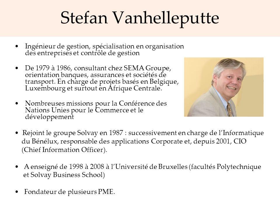 Stefan Vanhelleputte Ingénieur de gestion, spécialisation en organisation des entreprises et contrôle de gestion.