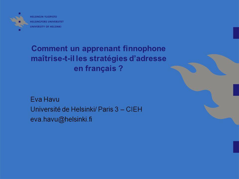 Eva Havu Université de Helsinki/ Paris 3 – CIEH eva.havu@helsinki.fi