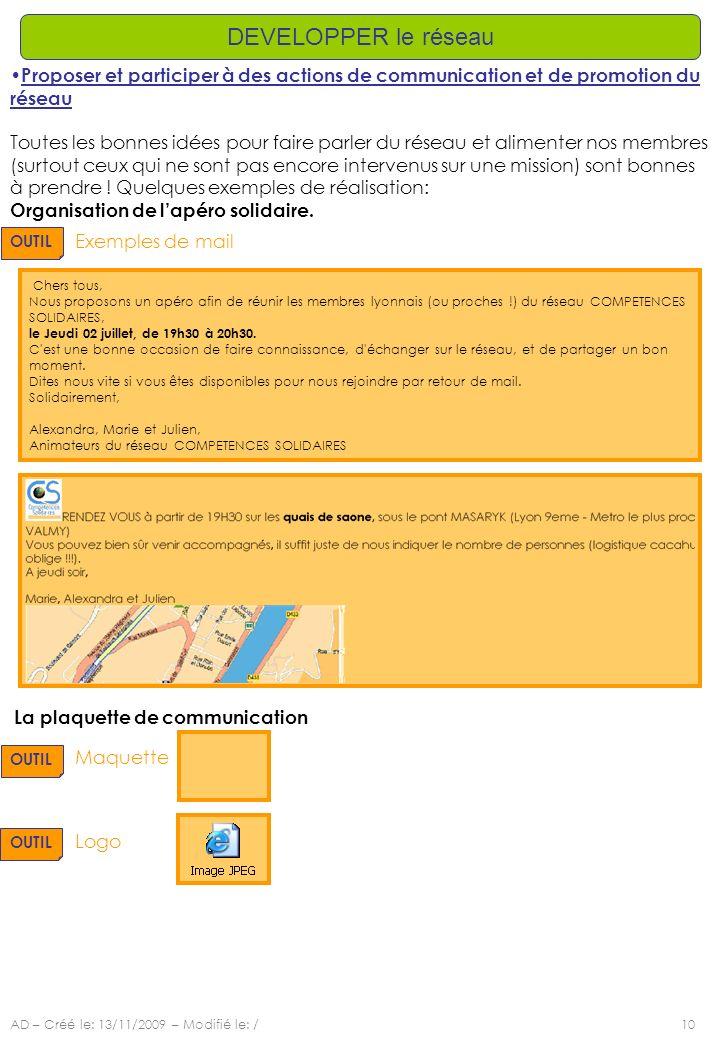 DEVELOPPER le réseau Proposer et participer à des actions de communication et de promotion du réseau.
