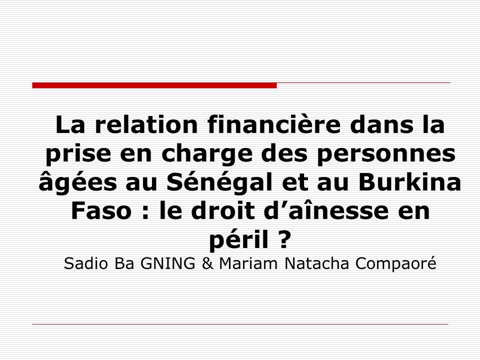 La relation financière dans la prise en charge des personnes âgées au Sénégal et au Burkina Faso : le droit d'aînesse en péril .