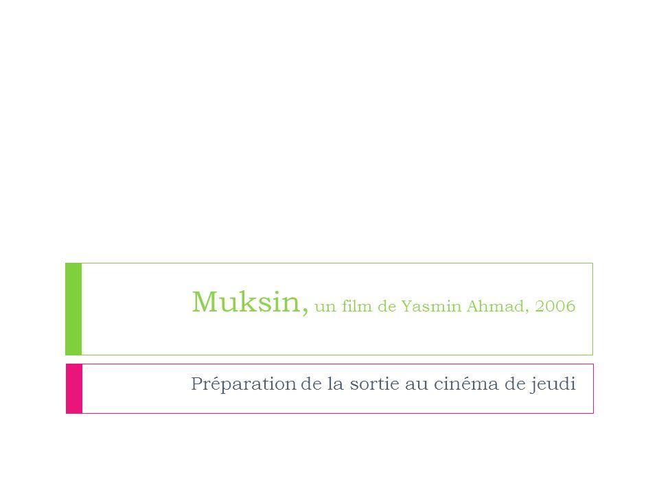 Muksin, un film de Yasmin Ahmad, 2006