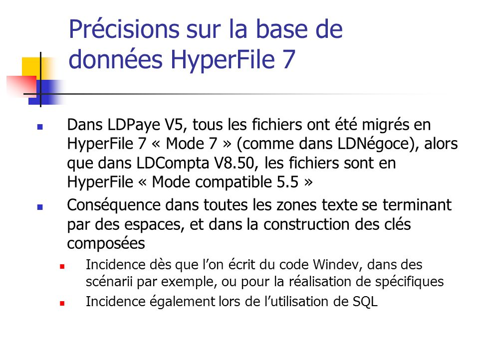 Précisions sur la base de données HyperFile 7