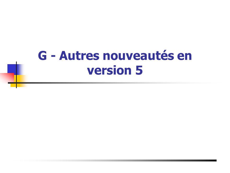 G - Autres nouveautés en version 5