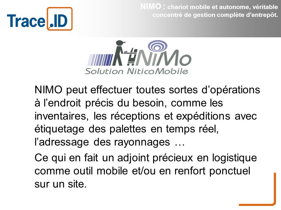 NIMO : chariot mobile et autonome, véritable concentré de gestion complète d entrepôt.