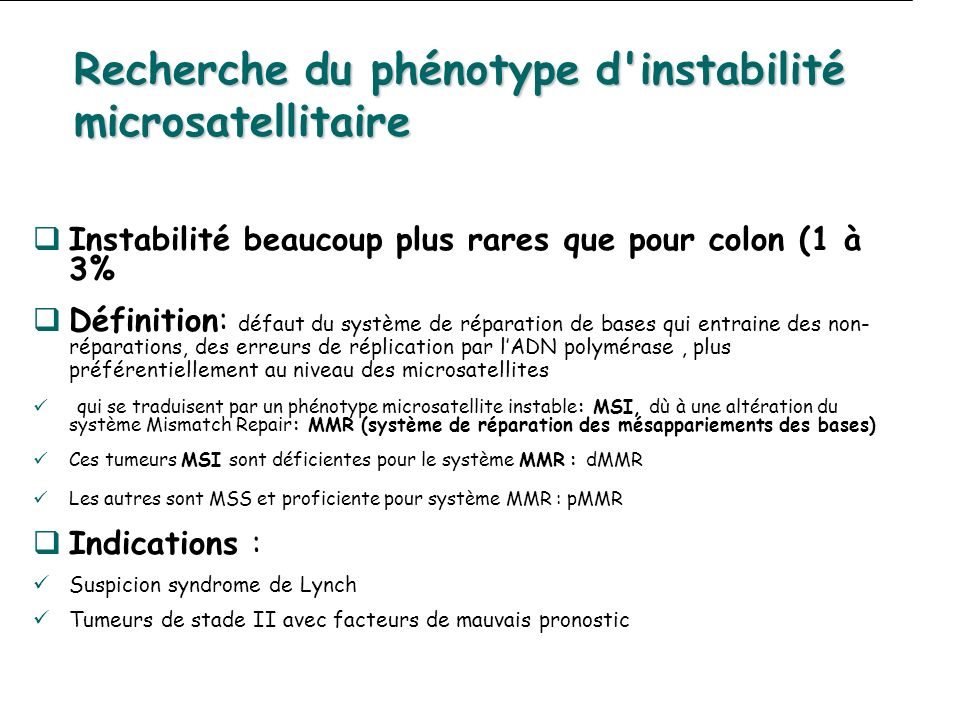 Recherche du phénotype d instabilité microsatellitaire