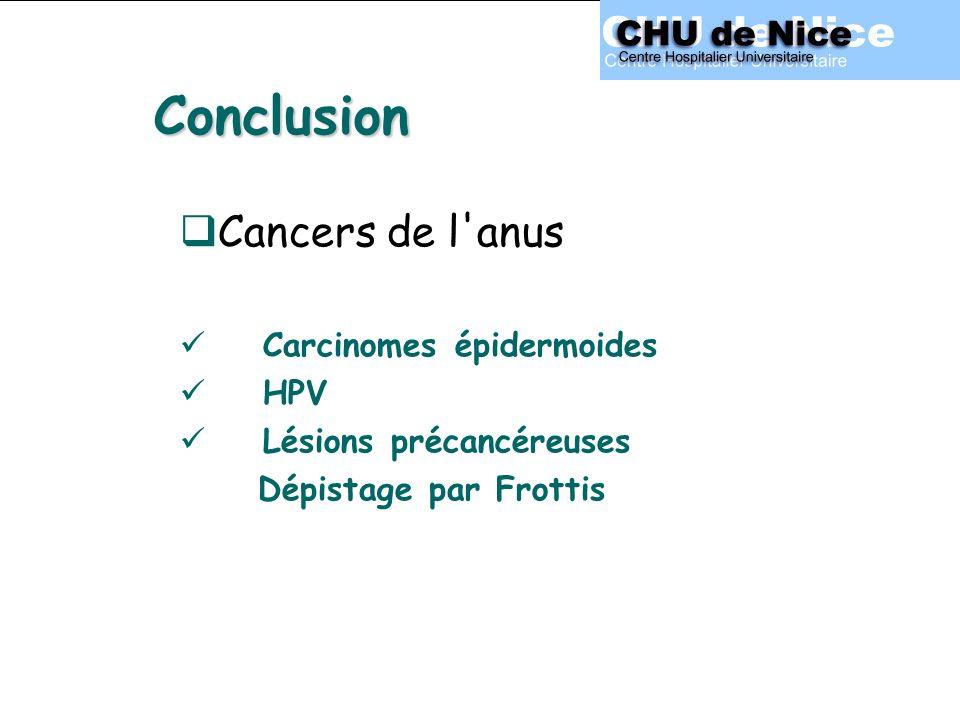 Conclusion Cancers de l anus Carcinomes épidermoides HPV