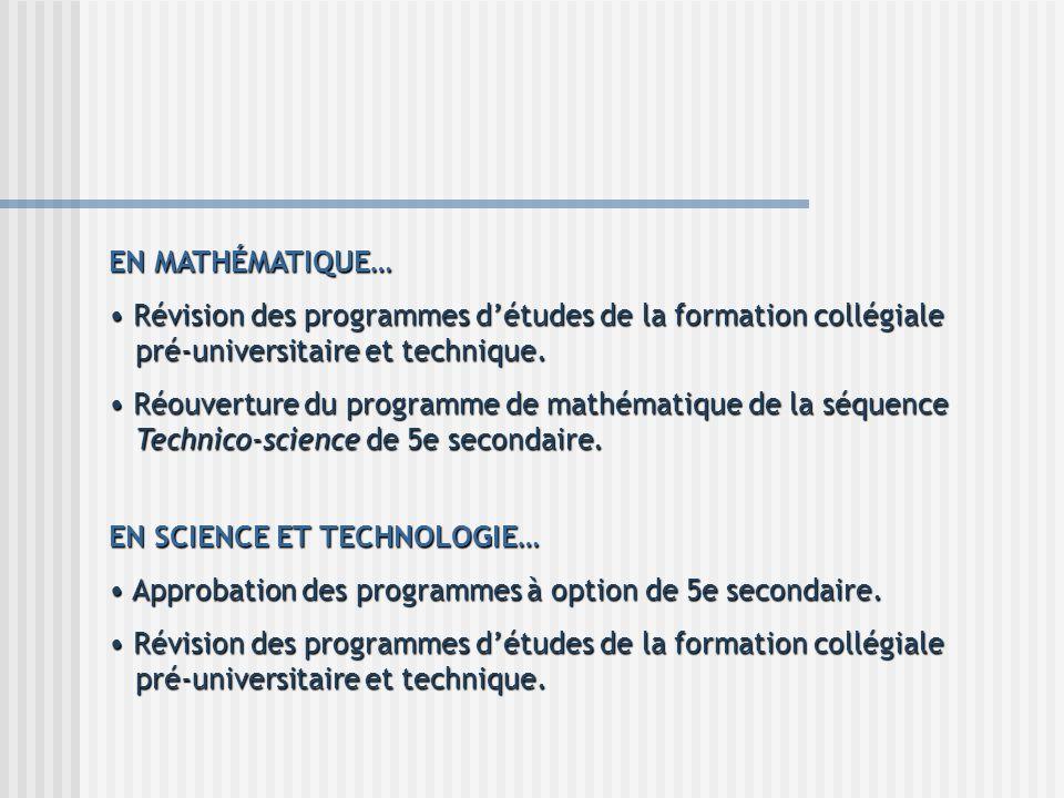 EN MATHÉMATIQUE… Révision des programmes d'études de la formation collégiale pré-universitaire et technique.