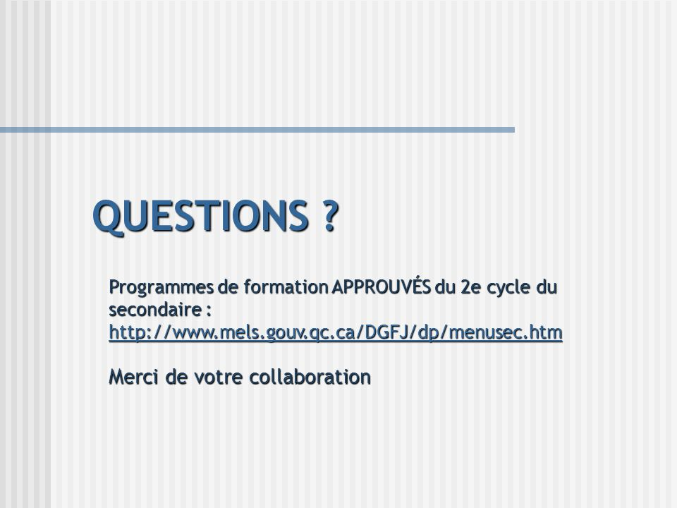 QUESTIONS Merci de votre collaboration