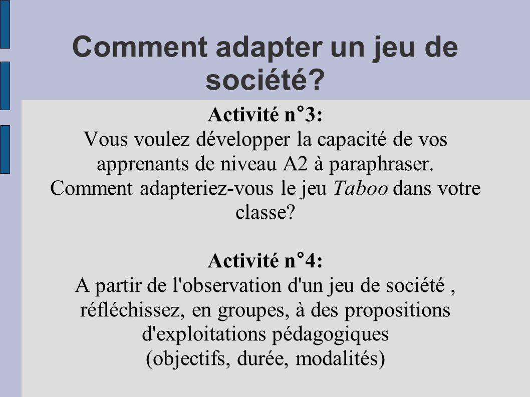 Comment adapter un jeu de société