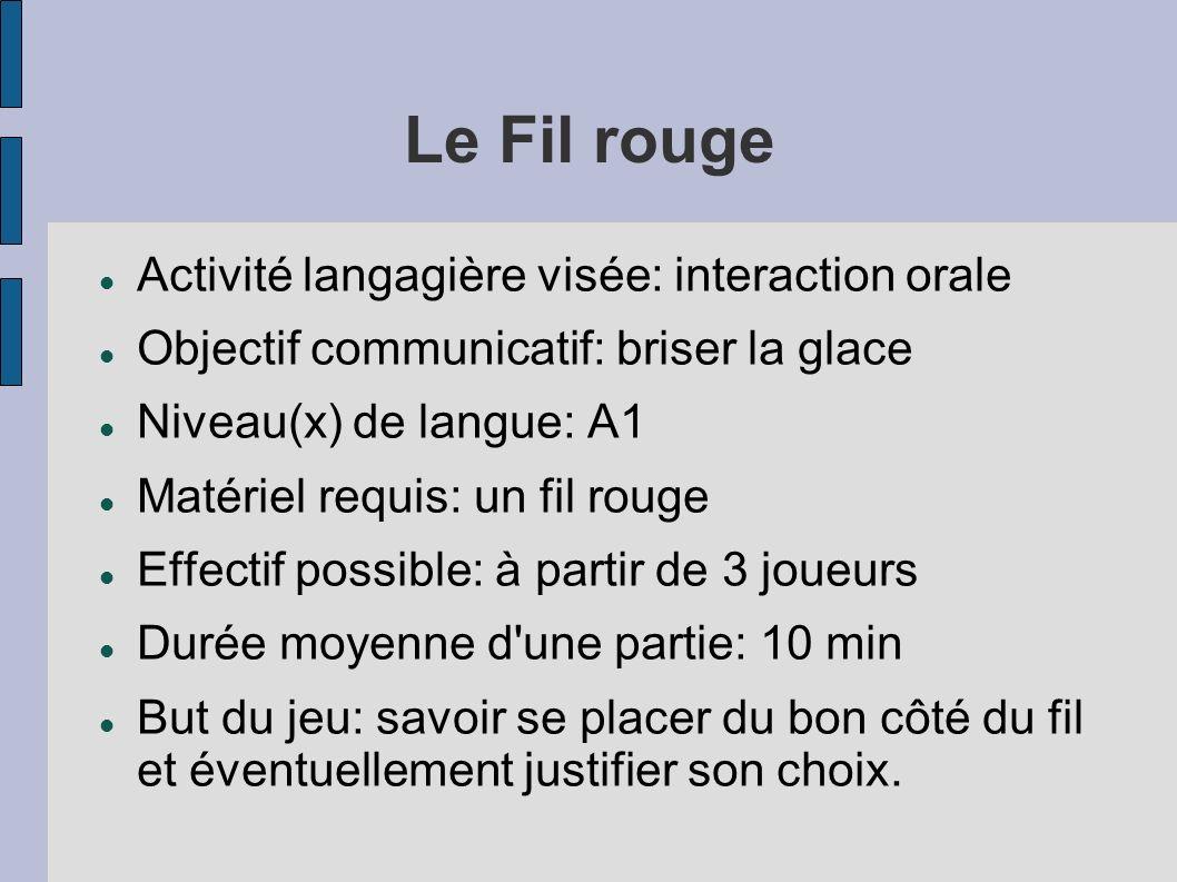 Le Fil rouge Activité langagière visée: interaction orale