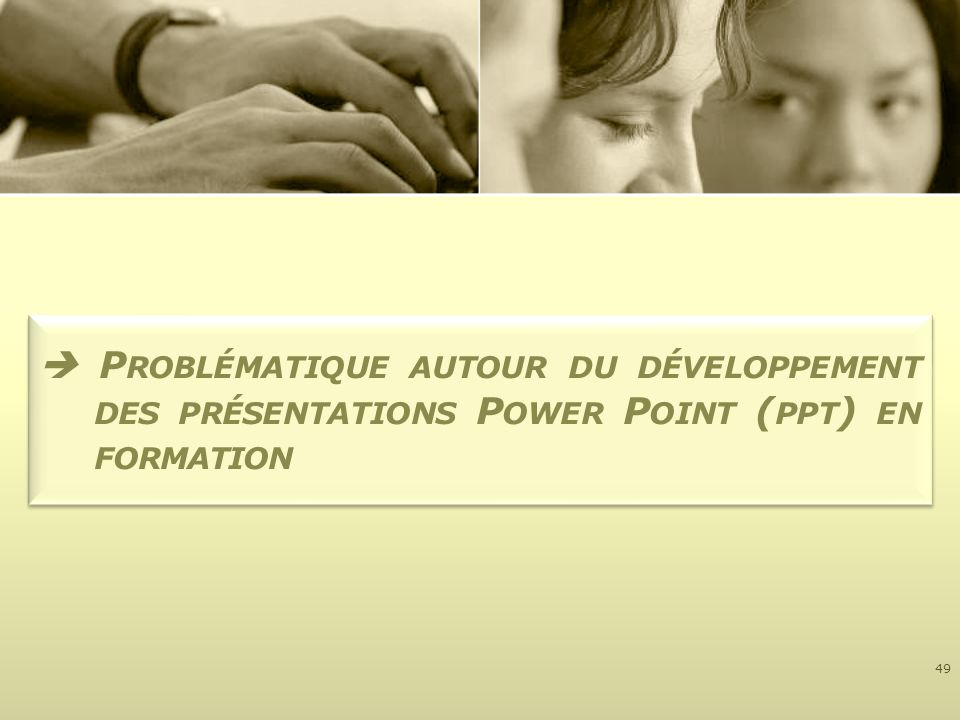  Problématique autour du développement des présentations Power Point (ppt) en formation