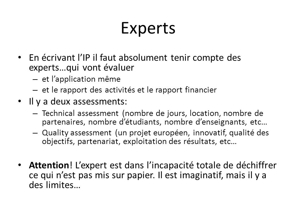 Experts En écrivant l'IP il faut absolument tenir compte des experts…qui vont évaluer. et l'application même.
