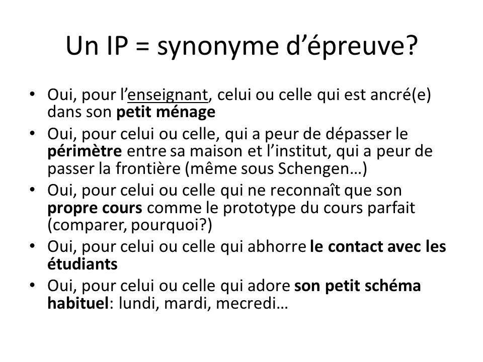 Un IP = synonyme d'épreuve