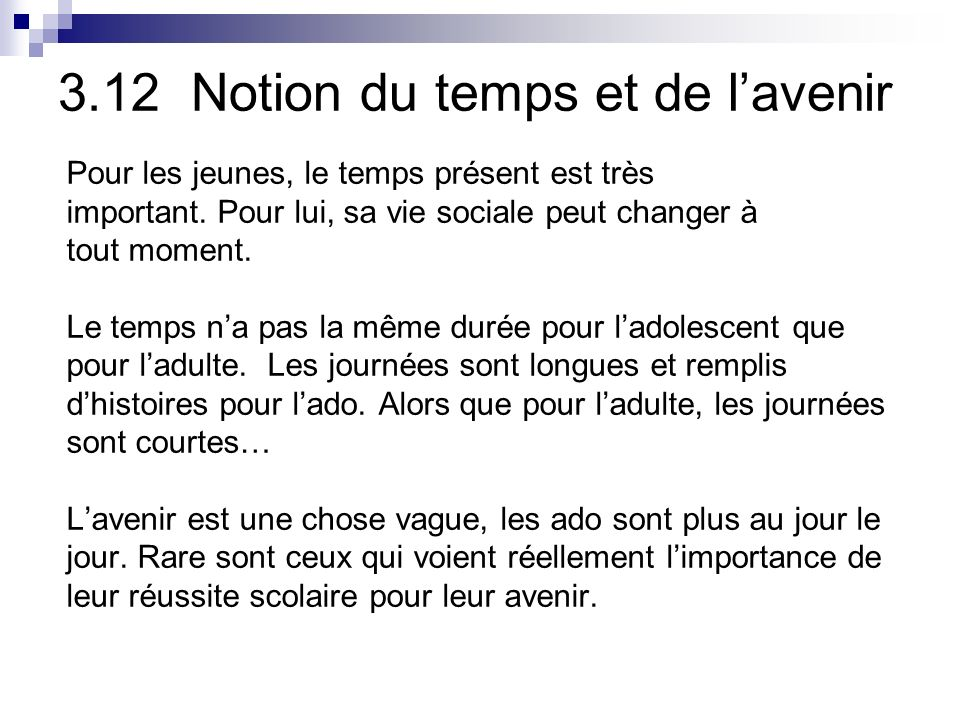 3.12 Notion du temps et de l'avenir