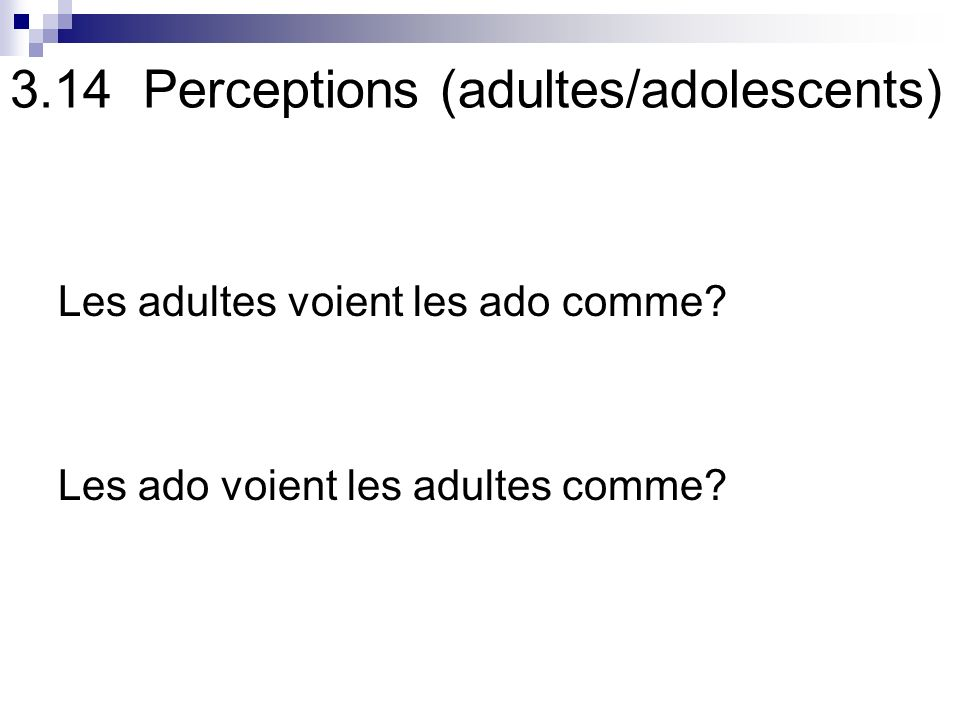 3.14 Perceptions (adultes/adolescents)