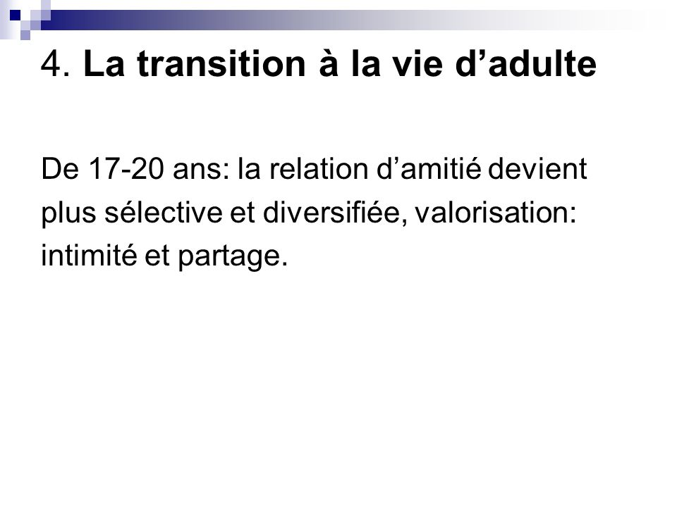 4. La transition à la vie d'adulte