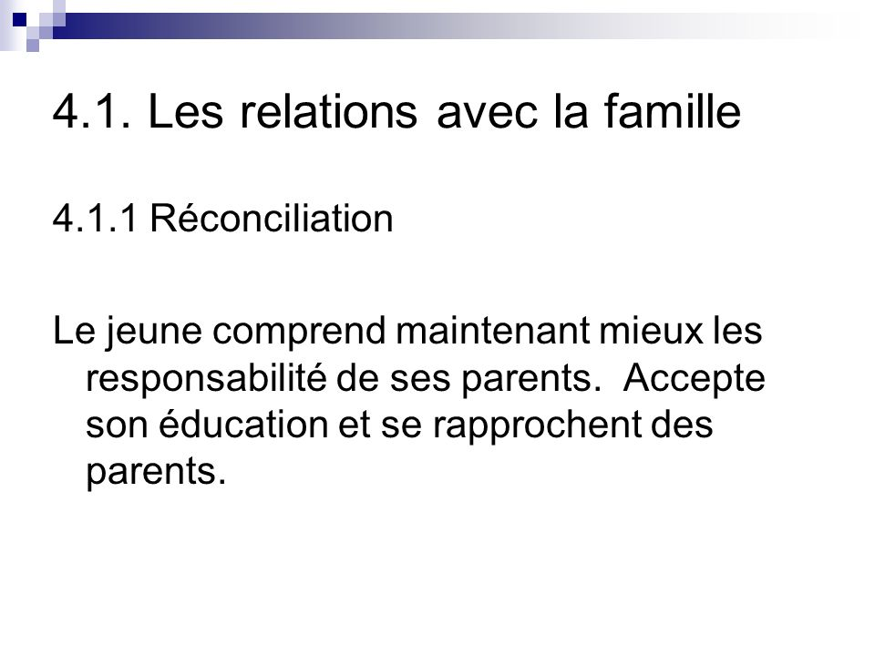 4.1. Les relations avec la famille