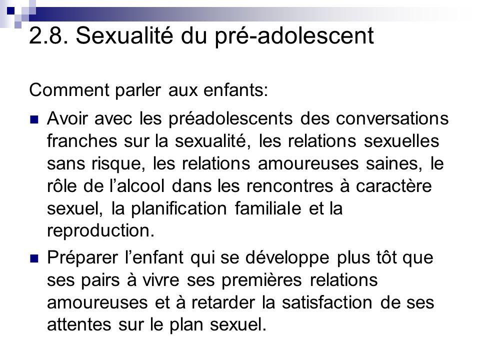 2.8. Sexualité du pré-adolescent Comment parler aux enfants: