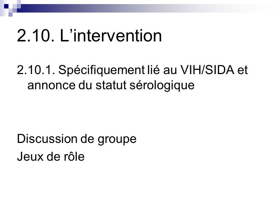 2.10. L'intervention 2.10.1. Spécifiquement lié au VIH/SIDA et annonce du statut sérologique. Discussion de groupe.