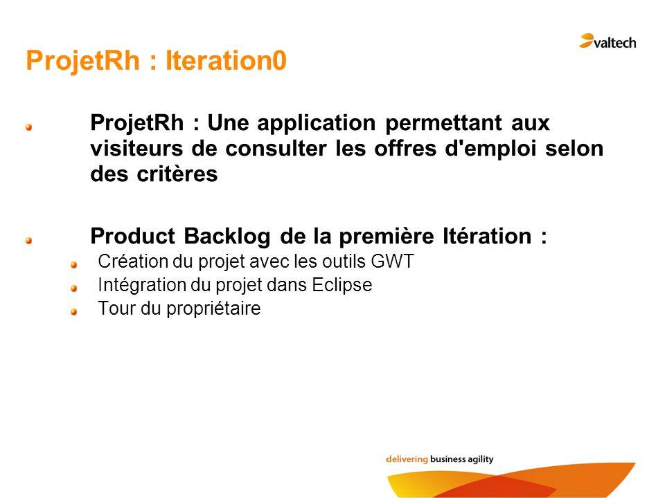 ProjetRh : Iteration0 ProjetRh : Une application permettant aux visiteurs de consulter les offres d emploi selon des critères.