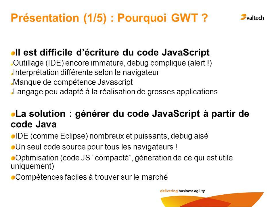 Présentation (1/5) : Pourquoi GWT