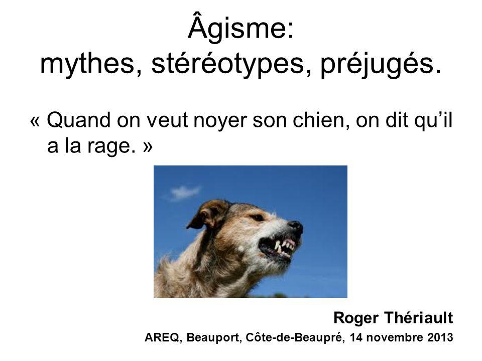 Âgisme: mythes, stéréotypes, préjugés.