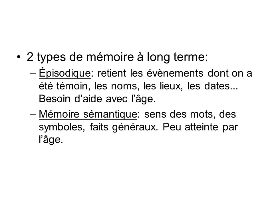 2 types de mémoire à long terme: