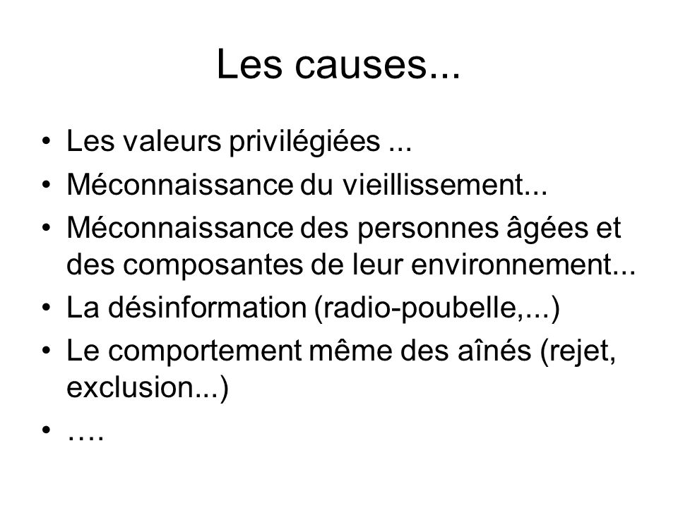 Les causes... Les valeurs privilégiées ...