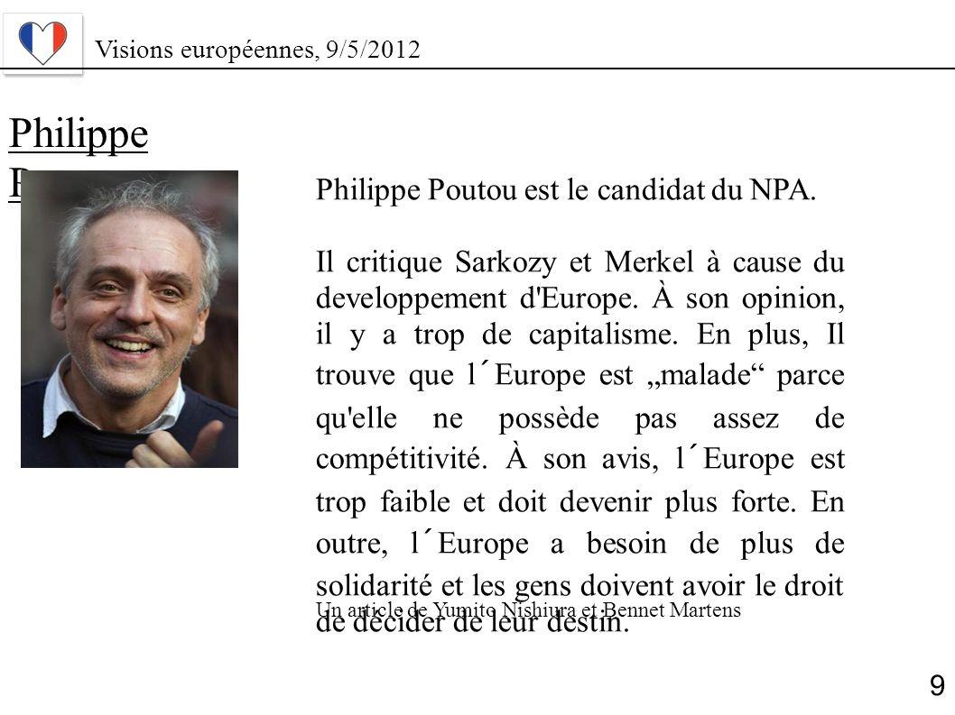 Philippe Poutou Philippe Poutou est le candidat du NPA.