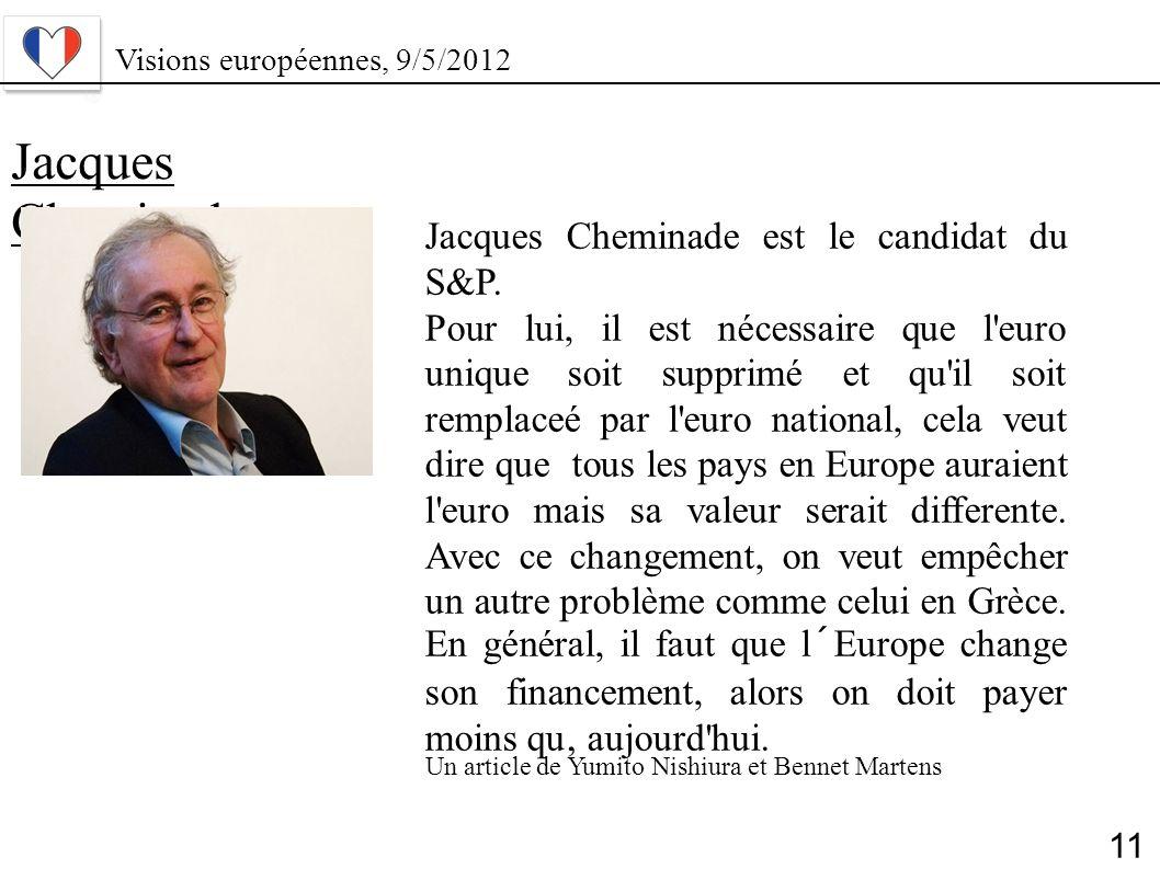 Jacques Cheminade Jacques Cheminade est le candidat du S&P.