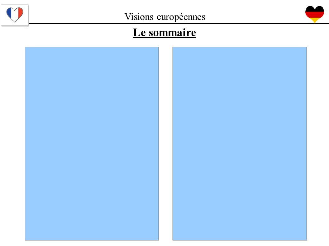 Visions européennes Le sommaire