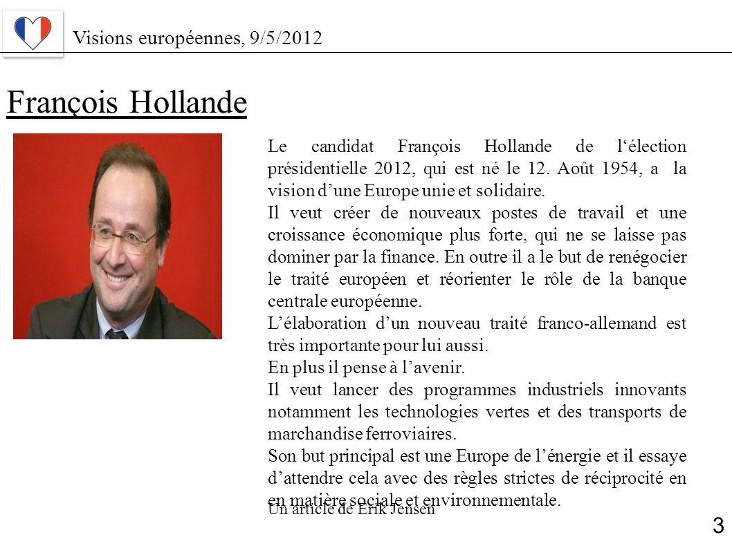 François Hollande 3 Visions européennes, 9/5/2012