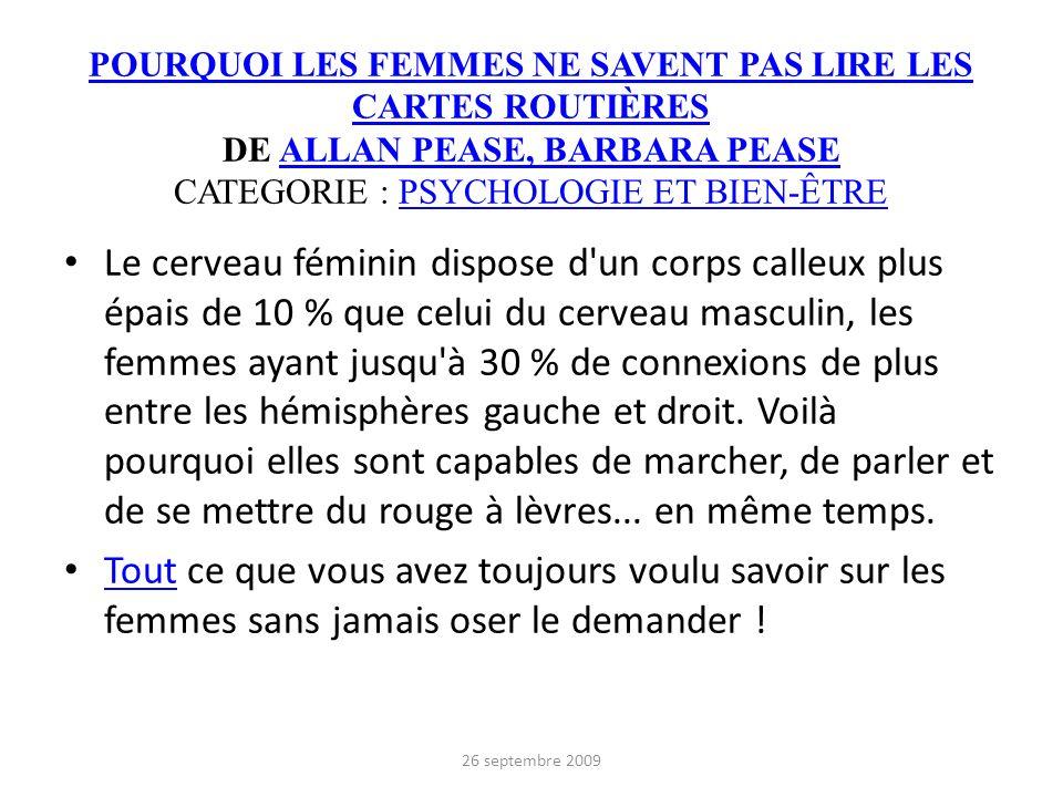 POURQUOI LES FEMMES NE SAVENT PAS LIRE LES CARTES ROUTIÈRES DE ALLAN PEASE, BARBARA PEASE CATEGORIE : PSYCHOLOGIE ET BIEN-ÊTRE
