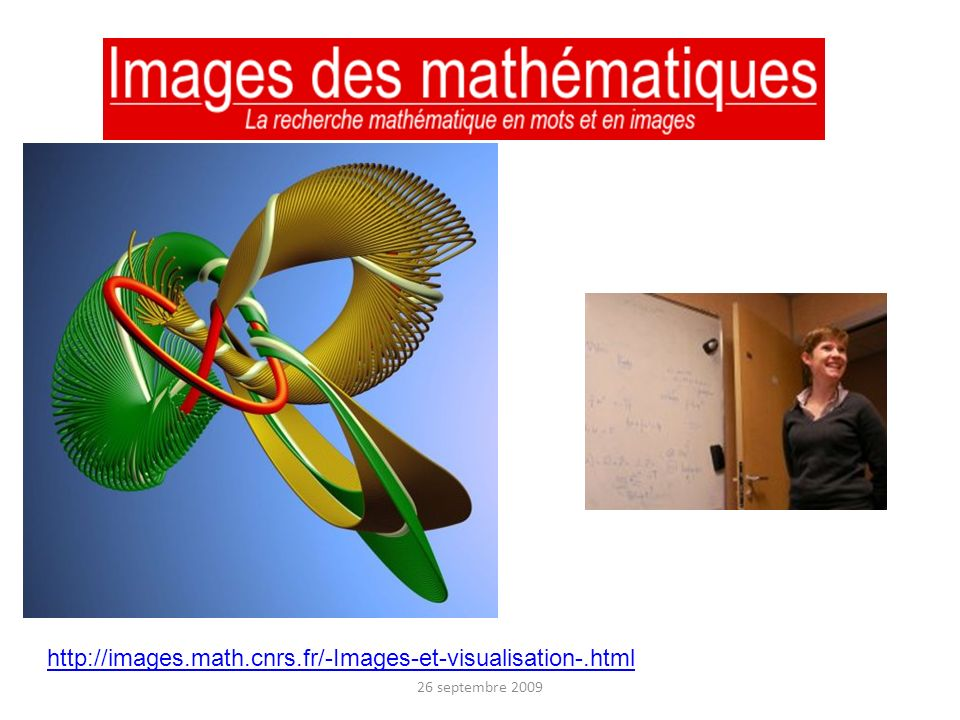 http://images.math.cnrs.fr/-Images-et-visualisation-.html 26 septembre 2009