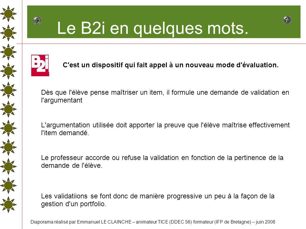 Le B2i en quelques mots. C est un dispositif qui fait appel à un nouveau mode d évaluation.