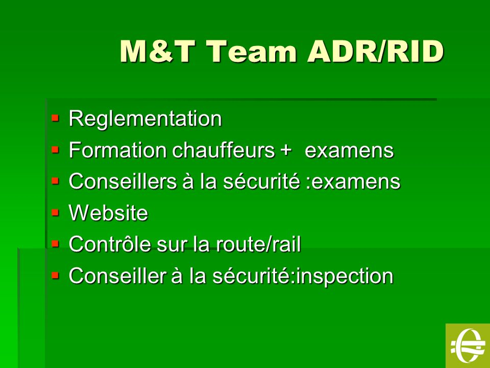 M&T Team ADR/RID Reglementation Formation chauffeurs + examens