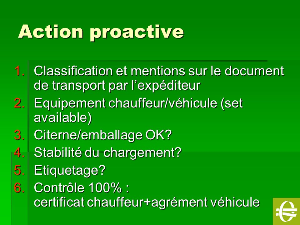 Action proactive Classification et mentions sur le document de transport par l'expéditeur. Equipement chauffeur/véhicule (set available)