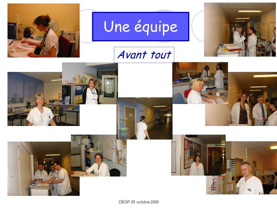 Une équipe Avant tout 4 CIESP 29 octobre 2009 4
