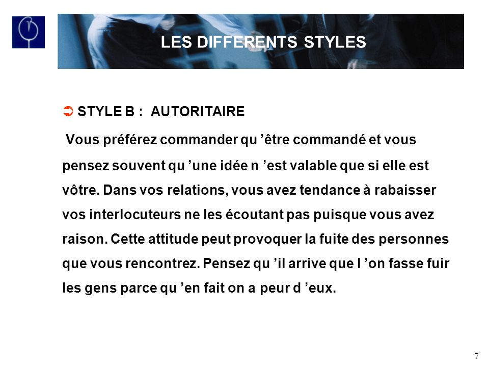 LES DIFFERENTS STYLES STYLE B : AUTORITAIRE