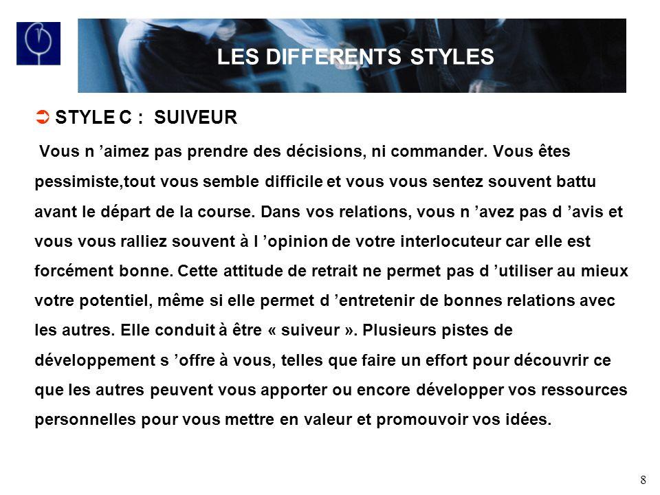 LES DIFFERENTS STYLES STYLE C : SUIVEUR