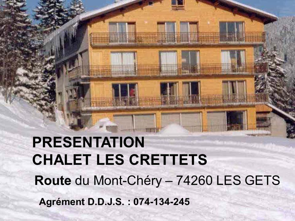 PRESENTATION CHALET LES CRETTETS Route du Mont-Chéry – 74260 LES GETS