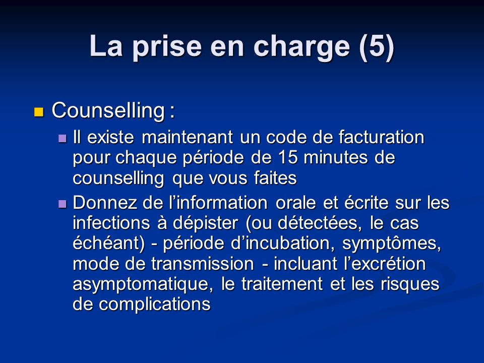 La prise en charge (5) Counselling :